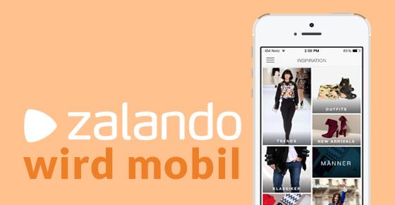Zalando wird mobil – mit der eigenen App!